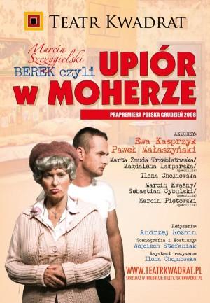 Berek, czyli upiór w moherze - plakat ze spektaklu z obsadą