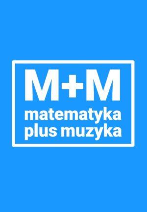 """Cykl warsztatów teatralno-naukowych: """"muzyka+matematyka"""""""